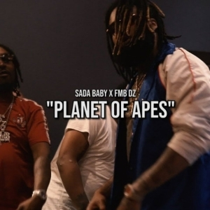 Sada Baby - Planet of Apes ft FMB DZ
